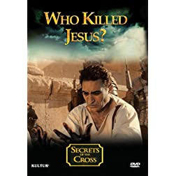 Who Killed Jesus? - Secrets of the Cross