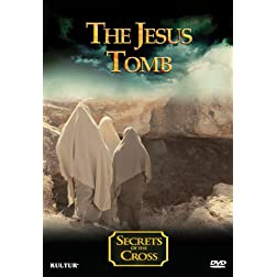 The Jesus Tomb - Secrets of the Cross