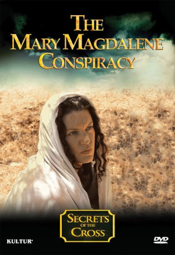 The Mary Magdalene Conspiracy - Secrets of the Cross