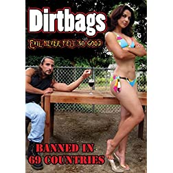 Dirtbags: Evil Never Felt So Good
