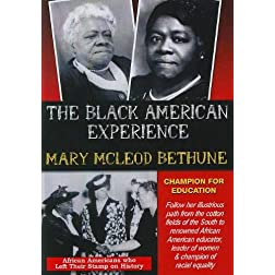 The Black American Experience: Mary McLeod Bethune: Champion for Education