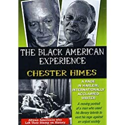 The Black American Experience: Chester Himes: A Rage in Harlem, Internationally Acclaimed Writer