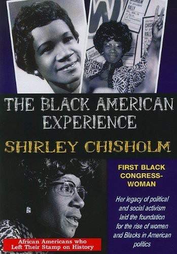 The Black American Experience: Shirley Chisholm: First Black Congresswoman