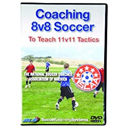 Coaching 8v8 Soccer To Teach 11v11 Tactics DVD