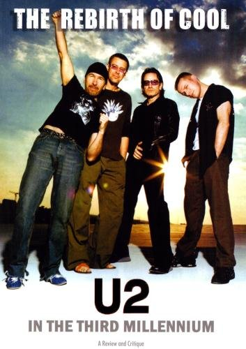 U2: The Rebirth Of Cool