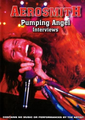 Aerosmith:  Pumping the Angel Interviews