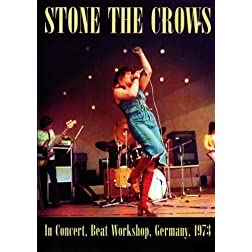 Stone the Crows:  In Concert, Beat Workshop, Germany 1973