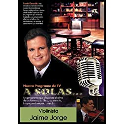 &quot;A Solas...&quot; Jaime Jorge, violinista