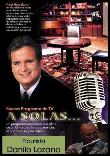 """""""A Solas..."""" Danilo Lozano, flautista"""