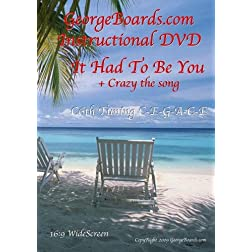 GeorgeBoards.com version It Had to be You plus Crazy the song