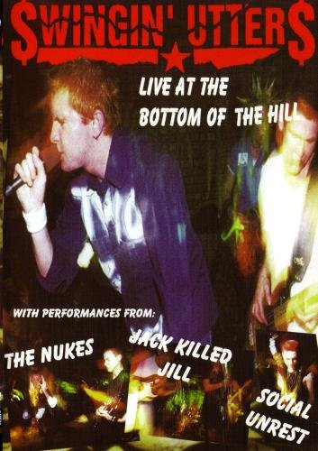 Swingin' Utters: Live At The Bottom Of The Hill