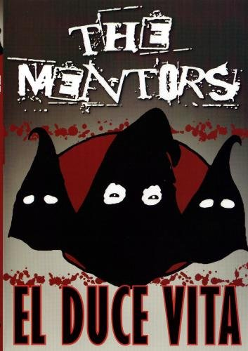 The Mentors - El Duce Vita