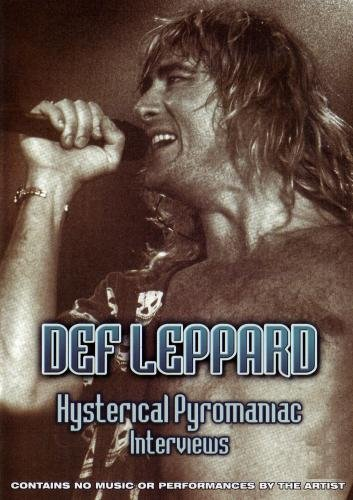Def Leppard: Hysterical Pyromaniac Interviews
