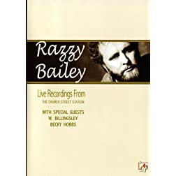 Razzy Bailey: Live Recordings From The Chruch Street Station