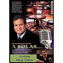 """""""A Solas...""""King Clave, cantante"""