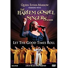 Queen Esther Marrow & The Harlem Gospel Singers - Let the Good Times Roll
