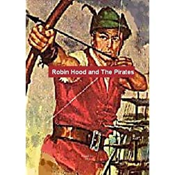 Robin Hood and The Pirates / The Adventures of Robin Hood (TV Episodes 1-7)