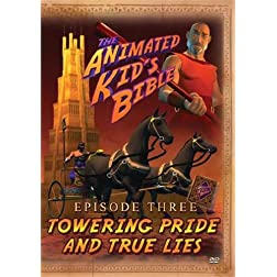 Animated Kids Bible: Towering Pride and True Lies
