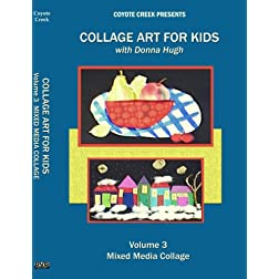 Collage Art For Kids Vol 3: Mixed Media Collage