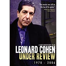 Leonard Cohen: Under Review 1978-2006