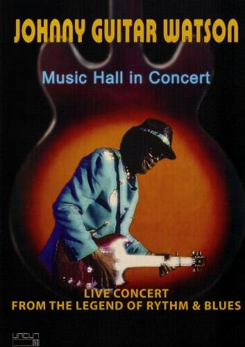 Johnny Guitar Watson:Music Hall in Concert