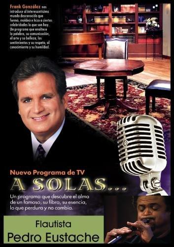 """""""A Solas..."""" Pedro Eustache, flautista"""