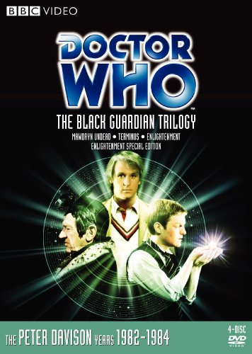 Doctor Who: The Black Guardian Trilogy (Mawdryn Undead / Terminus / Enlightenment) (Stories 126-28)