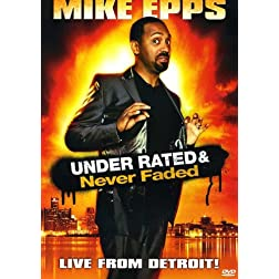 Mike Epps: Under Rated & Never Faded