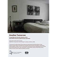 Another Tomorrow: Young Video Art from the Collection of the Neue Galerie Graz am Landesmuseum Joanneum