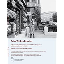Peter Weibel, Rewriter: Early (conceptual) photographs, (expanded) films, (body) videos and (contextual) works, 1964-1975