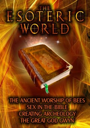 The Esoteric World: Ancient Worship of Bees, Sex in the Bible, Archeology, The God Gwyn