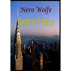Nero Wolfe:  Trouble in Triplicate