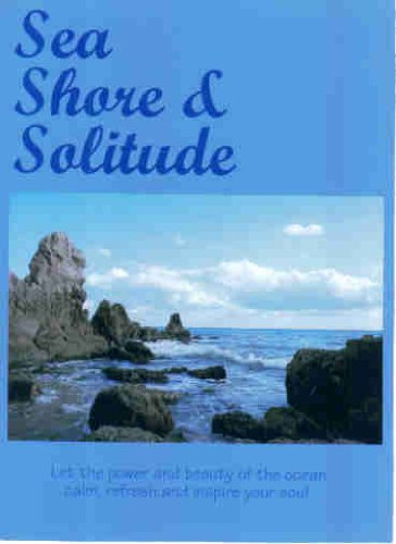 Sea, Shore & Solitude