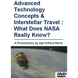 Advanced Technology Concepts & Interstellar Travel : What Does NASA Really Know?