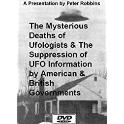 The Mysterious Deaths of Ufologists & The Suppression of UFO Information by American & British Governments