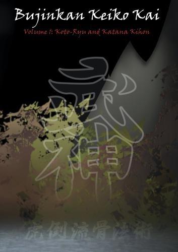 Bujinkan Keiko Kai Volume:1 Koto-Ryu and Katana Kihon