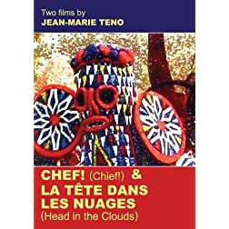 CHEF! and LA TETE DANS LES NUAGES (Chief! and Head in the Clouds)