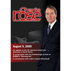 Charlie Rose - An update on the US reporters freed from detention in North Korea / Joe Scarborought / Colson Whitehead (August 5, 2009)