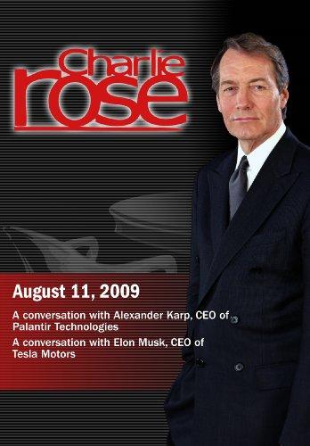 Charlie Rose - Alexander Karp / Elon Musk (August 11, 2009)