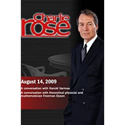 Charlie Rose -  Harold Varmus /  Freeman Dyson (August 14, 2009)
