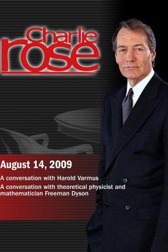 Charlie Rose -  Harold Varmus /  Freeman Dyson (August 14, 2009)