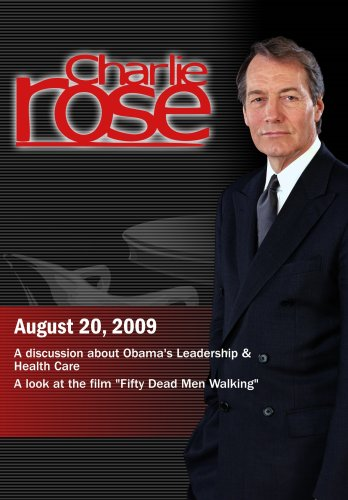 Charlie Rose - Obama's Leadership & Health Care /  Sir Ben Kingsley  (August 20, 2009)
