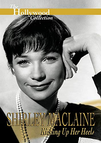 Shirley Maclaine: Kicking Up Her Heels