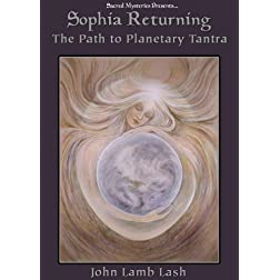 Sophia Returning: The Path to Planetary Tantra