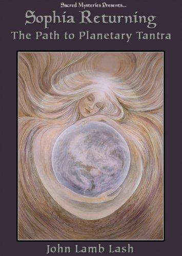 Sophia Returning: The Path to Planetary Tantra
