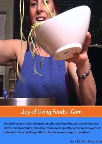 Robin Gregory's Joy of Living Foods - How to make Raw Italian favorites - Zucchetti and Lasagna