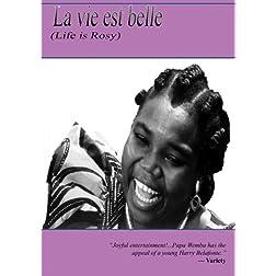 La vie est BELLE (Life is Rosy)