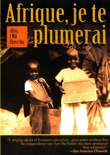 Afrique, je te plumerai  (Africa, I Will Fleece You life)