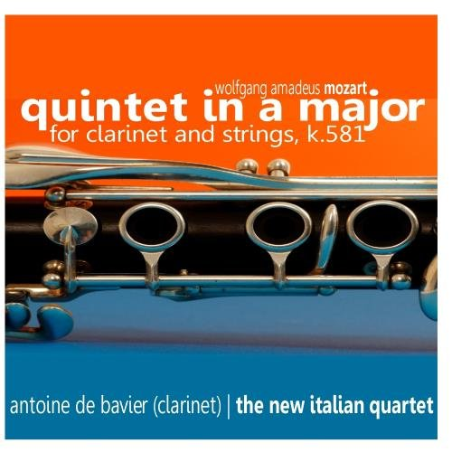 Quintet in A Major for Clarinet and Strings, K.581 (The New Italian Quartet feat. clarinet: Antoine de Bavier)