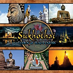 Shukhothai: Dawn of Happiness